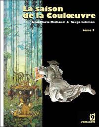 La saison de la couloeuvre, tome 3 [2010]