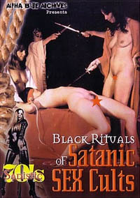Black Rituals of Satanic Sex Cults