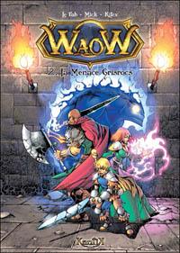Waow : La menace Grisrocs #2 [2008]