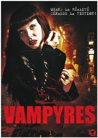 Vampyres : Quand la réalité dépasse la fiction : Vampyres [2009]