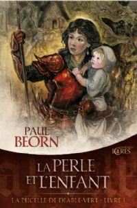 La pucelle de Diable-Vert : La perle et l'enfant [#1 - 2010]