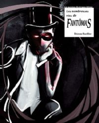 Les Nombreuses vies de Fantomas [2006]