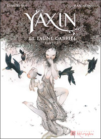 Yaxin - Le Faune Gabriel - Canto I #1 [2010]