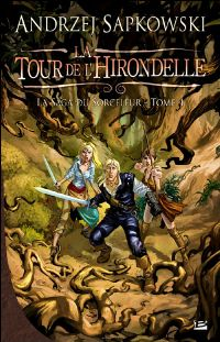 La Saga du Sorceleur : La Tour de l'hirondelle [#4 - 2010]