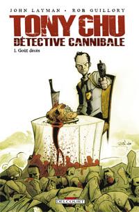 Tony Chu, détective cannibale : Goût Décès [#1 - 2010]