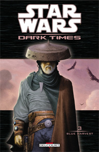 Star Wars : Dark Times. Blue Harvest #3 [2010]