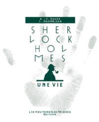 Sherlock Holmes, une vie [2011]