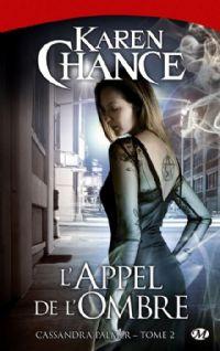 Cassandra Palmer : L'Appel de l'ombre #2 [2010]