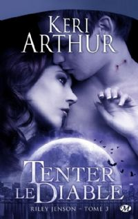 Riley Jenson : Tenter le diable [#3 - 2010]