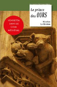 La Geste de Lyon : Le Prince des ours #3 [2011]