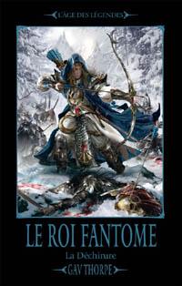 Warhammer : L'Age des légendes: la déchirure : Trilogie de la déchirure: le roi fantôme tome 2 [2010]