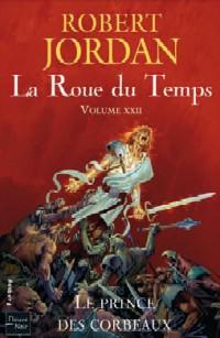 La Roue du Temps : Le Prince des corbeaux #22 [2010]