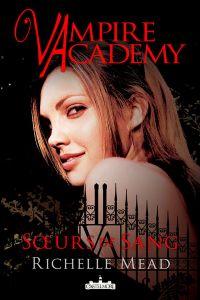 Vampire Academy : Soeurs de sang [#1 - 2010]