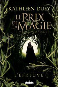 Le Prix de la magie : L'Epreuve [#1 - 2010]