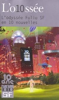 L'O10ssée - L'odyssée Folio SF en 10 nouvelles [2010]