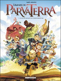 Les légendes de Parva Terra : Là où les enfants ne s'aventurent pas [#1 - 2010]