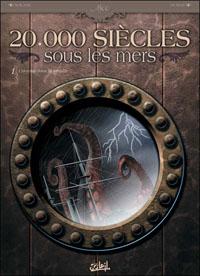 20000 siècles sous les mers : L'horreur dans la tempête [#1 - 2010]