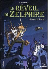 Le Réveil du zelphire : D'écorce et de sève [#1 - 2009]