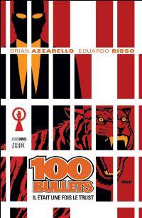 100 Bullets : Il était une fois le trust #10 [2010]