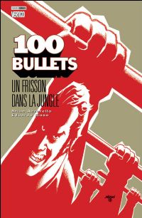 100 Bullets : Un frisson dans la jungle #9 [2010]
