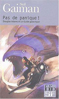 Pas de panique ! : Douglas Adams et Le guide galactique [2004]
