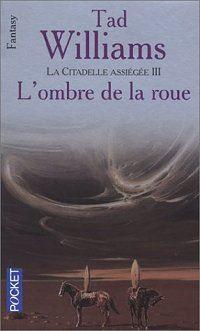 L'Arcane des Epées : La Citadelle Assiégée : L'Ombre de la Roue [#7 - 1999]