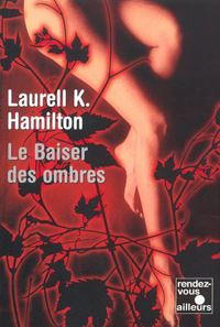 Meredith Gentry : Le Baiser des Ombres #1 [2003]