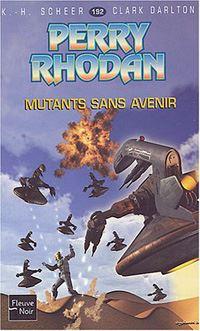 Perry Rhodan : Mutants sans avenir #192 [2004]