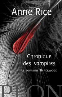 Chronique des Vampires : Le Domaine Blackwood #9 [2004]