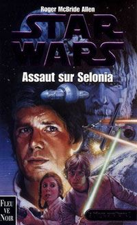 Star Wars : La Trilogie Corellienne : Assaut sur Selonia #2 [1997]