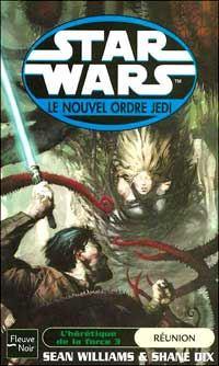 Star Wars : Le Nouvel Ordre Jedi : L'Hérétique de la Force III : Réunion Tome 17 [2004]