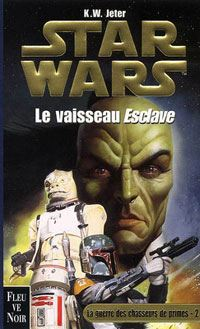 Star Wars : La guerre des Chasseurs de Primes : Le Vaisseau Esclave [Tome 2 - 2000]