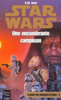 Star Wars : La guerre des Chasseurs de Primes : Une encombrante cargaison Tome 3 [2002]