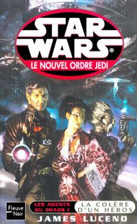 Star Wars : Le Nouvel Ordre Jedi : Les Agents du chaos I : La Colère d'un héros [Tome 4 - 2003]