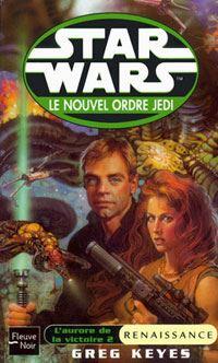 Star Wars : Le Nouvel Ordre Jedi : L'Aurore de la victoire II : Renaissance Tome 8 [2002]
