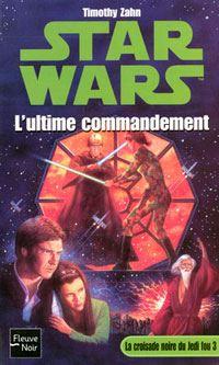 Star Wars : La Croisade Noire du Jedi Fou : L'ultime commandement [Tome 3 - 2004]