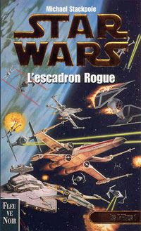 Star Wars : Les X-Wings : L'Escadron Rogue Tome 1 [1999]
