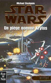 Star Wars : Les X-Wings : Un piège nommé Krytos Tome 3 [1999]