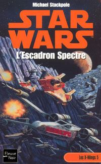 Star Wars : Les X-Wings : L'escadron spectre [Tome 5 - 2002]