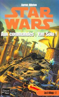 Star Wars : Les X-Wings : Aux commandes : Yan Solo ! [Tome 7 - 2003]