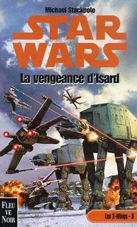 Star Wars : Les X-Wings : La Vengeance d'Isard Tome 8 [2001]