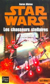 Star Wars : Les X-Wings : Les chasseurs stellaires d'Adumar [Tome 9 - 2003]