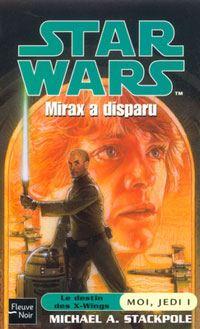 Star Wars : Moi, un Jedi : Mirax a disparu Tome 1 [2003]