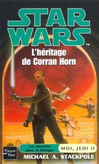 Star Wars : Moi, un Jedi : L'héritage de Corran Horn Tome 2 [2003]