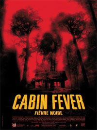 Cabin fever [2004]