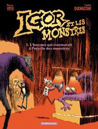 igor et les monstres : L'Homme qui murmurait à l'oreille des monstres [#3 - 2004]