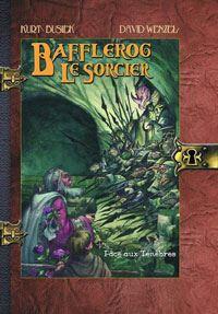 Bafflerog le sorcier : Face aux ténèbres [#2 - 2001]