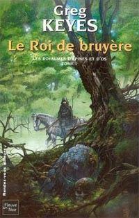 Les Royaumes d'Epines et d'Os : Le Roi de Bruyère #1 [2004]