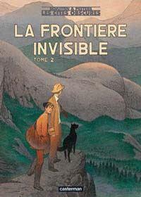 Les Cités Obscures : La Frontière invisible 2 [2004]