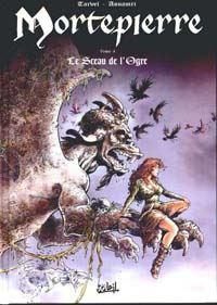 Mortepierre : Le Sceau de l'Ogre [#4 - 2002]